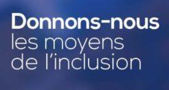 """""""Donnons-nous les moyens de l'inclusion"""""""